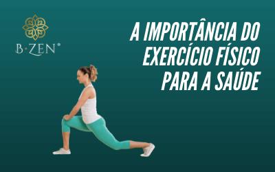A importância do exercício físico para a saúde